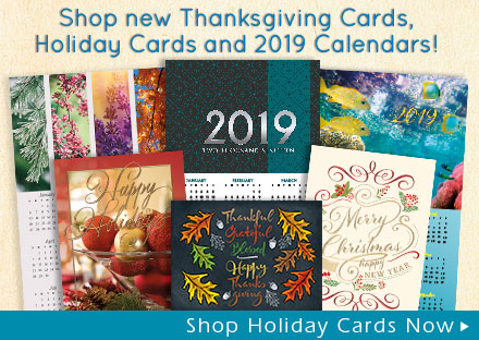 New Thanksgiving Cards, Holiday Cards and 2019 Calendars!