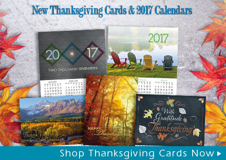 New Thanksgiving Cards & 2017 Calendars Now Available